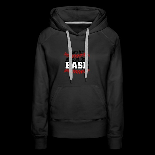 all about that base - Women's Premium Hoodie