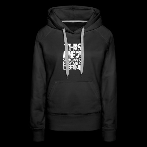 Words Do Not Define Me - Women's Premium Hoodie
