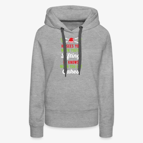 He Sees You When You're Lifting He Knows When You - Women's Premium Hoodie