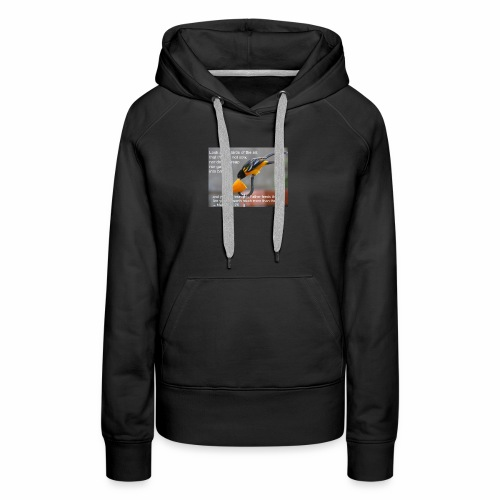 Male Oriole and Inspirational Message - Women's Premium Hoodie