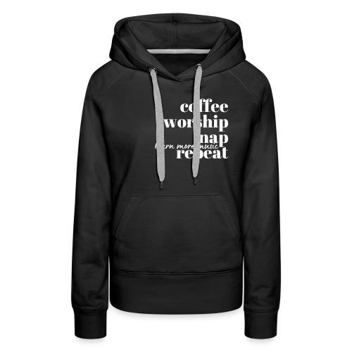 Coffee Worship Nap Tee - Women's Premium Hoodie