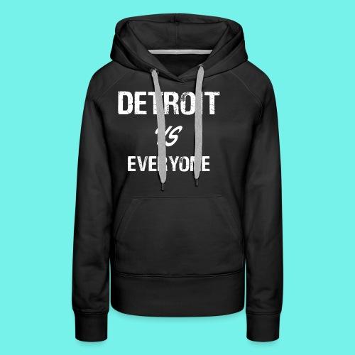 Detroit VS Everyone T-Shirt Funny Michigan Gift - Women's Premium Hoodie