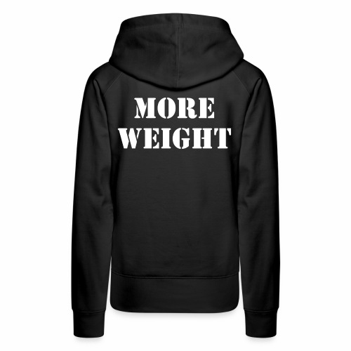 """""""More weight"""" Quote by Giles Corey in 1692. - Women's Premium Hoodie"""