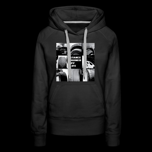 Stance Ruined My Life - Women's Premium Hoodie