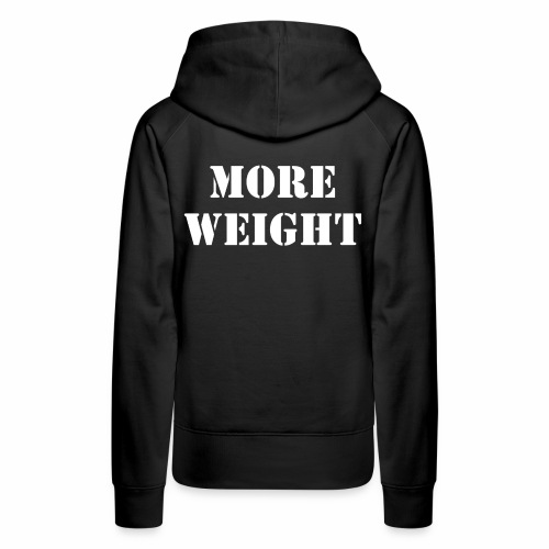"""More weight"" Quote by Giles Corey in 1692. - Women's Premium Hoodie"