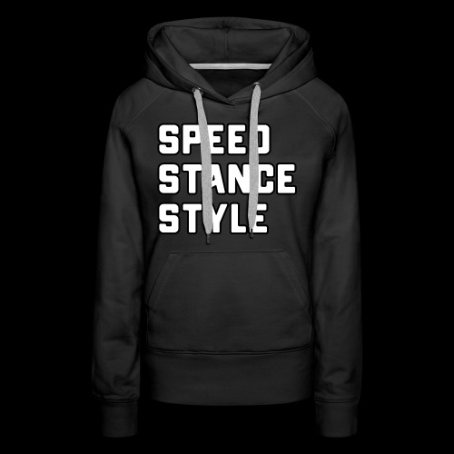 Speed Stance Stlye BIG - Women's Premium Hoodie
