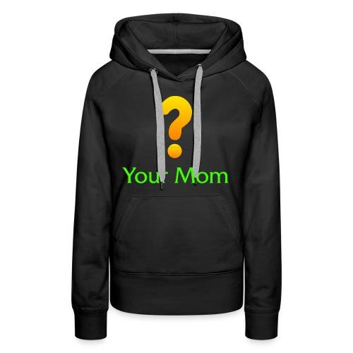 Your Mom Quest ? World of Warcraft - Women's Premium Hoodie