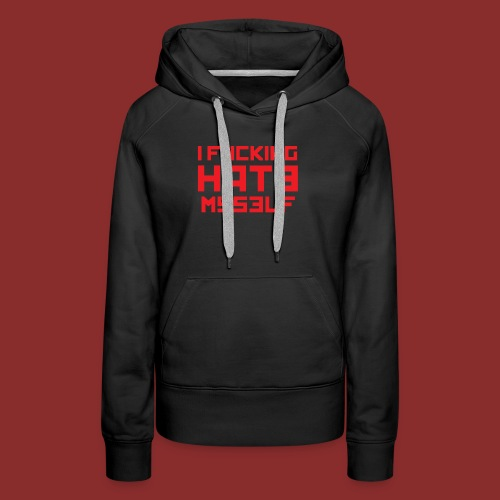 Hate Myself - Midnight N - Women's Premium Hoodie