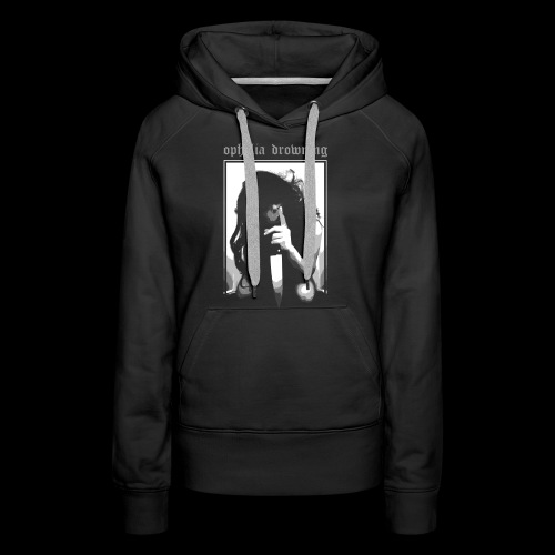 Ophelia Drowning- Please Don't Cry... - Women's Premium Hoodie