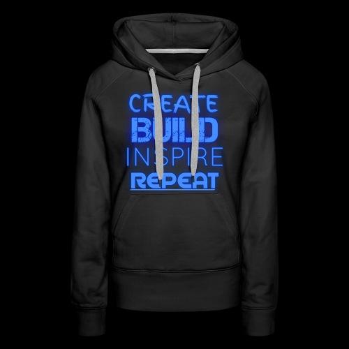 Create, Build, Inspire, Repeat - Women's Premium Hoodie