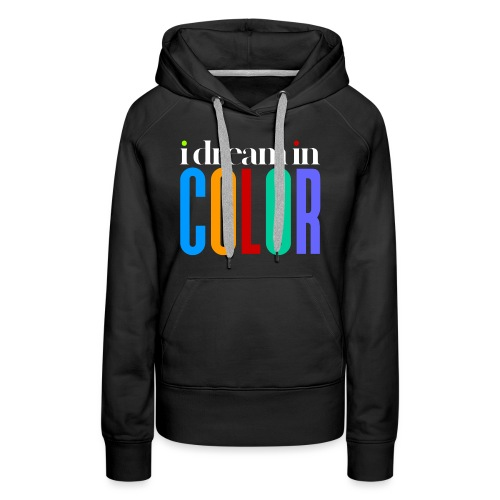 dream in color - Women's Premium Hoodie