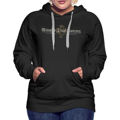 Witness True Sorcery Logo - Women's Premium Hoodie