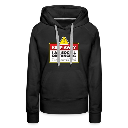 Social Distancing (Not COVID-19, I dont like you) - Women's Premium Hoodie