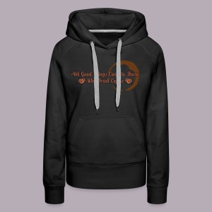 All Good Things Come to Those Who Drink Coffee - Women's Premium Hoodie