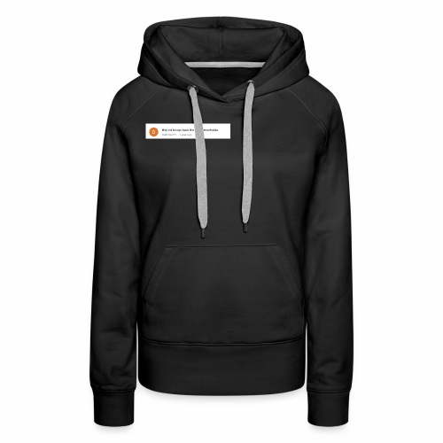 this vid brings back the old hemorrhoids - Women's Premium Hoodie