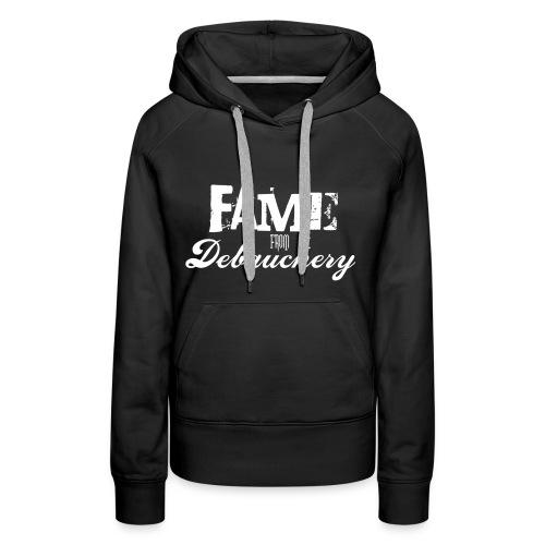 Fame from Debauchery - Women's Premium Hoodie