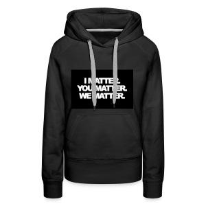 We matter - Women's Premium Hoodie