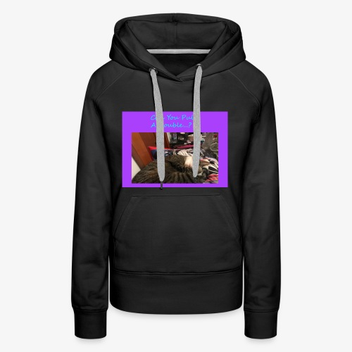Pull A Double? - Women's Premium Hoodie