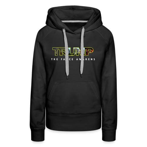 Trump: The Farce Awakens - Women's Premium Hoodie
