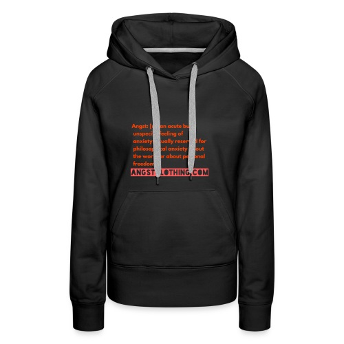 Angst defined | Angst Clothing - Women's Premium Hoodie