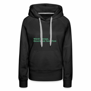 Goodfam is the meaning of savage - Women's Premium Hoodie