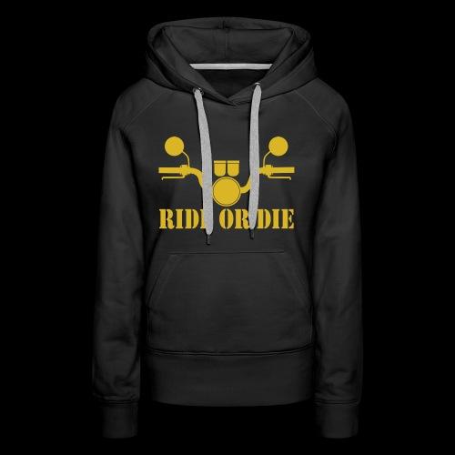 RIDE OR DIE - Women's Premium Hoodie