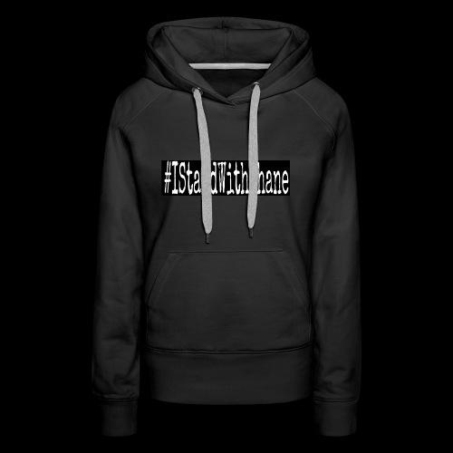 #IStandWithShane T-Shirt - Women's Premium Hoodie