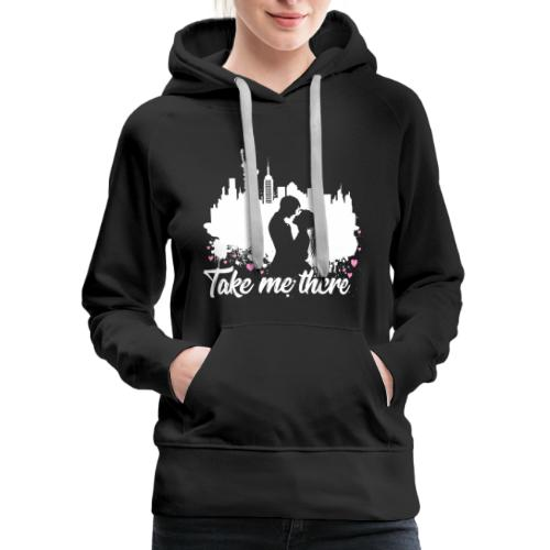 Take me to New York - Women's Premium Hoodie