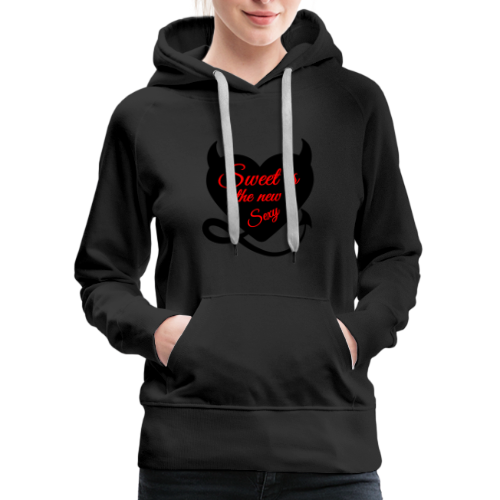Sweet is the new sexy 01 - Women's Premium Hoodie