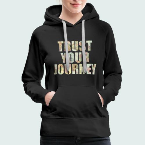 Trust Your Journey - Women's Premium Hoodie