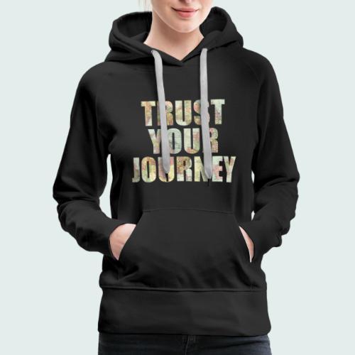Trust Your Journey - Women's Premium Hoodie