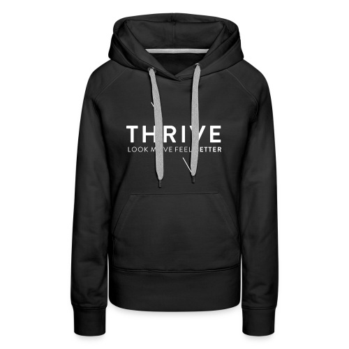 Thrive Logo with Tagline and Line White - Women's Premium Hoodie