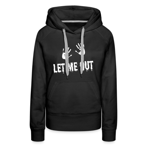 Let me out Halloween gift idea - Women's Premium Hoodie
