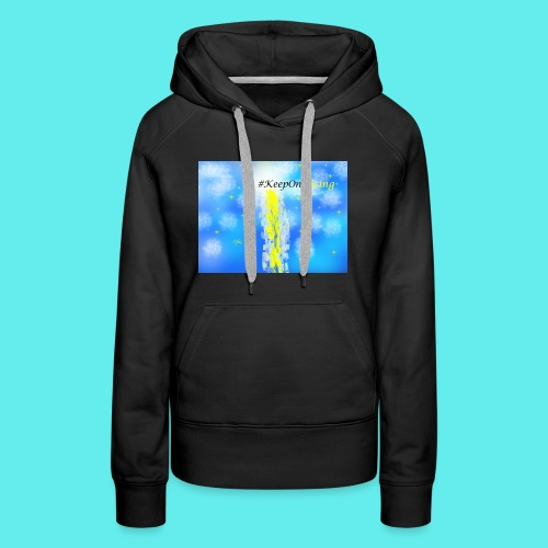 Keep On Rising! - Women's Premium Hoodie
