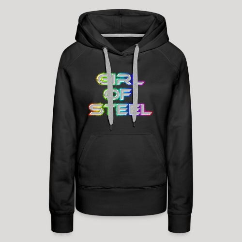 GIRL OF STEEL! - Women's Premium Hoodie