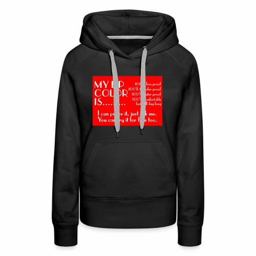 my lip color is..... - Women's Premium Hoodie