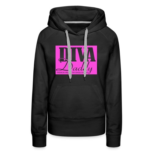 Diva Daddy™ FASHION WEAR FOR SINGLE MOMS - Women's Premium Hoodie