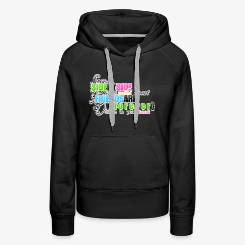 cute friendship quotes and sayings for girls - Women's Premium Hoodie