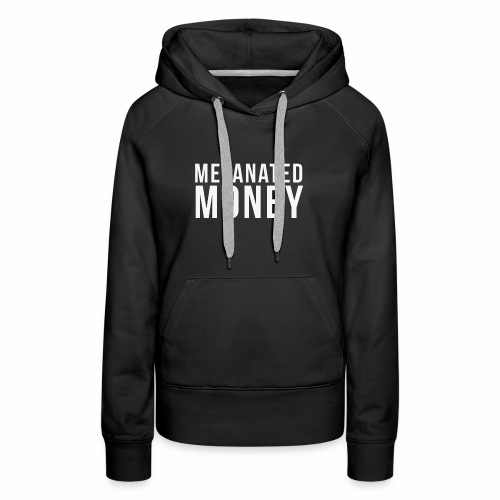 Melanated Money - Women's Premium Hoodie
