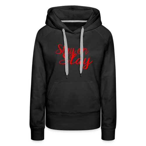 stay on slay red - Women's Premium Hoodie