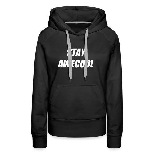 Stay Awecool - Women's Premium Hoodie