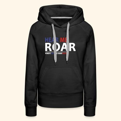 HEAR ME ROAR - Women's Premium Hoodie