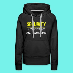 Security Little Sister Protection Squad Big T-Shir - Women's Premium Hoodie