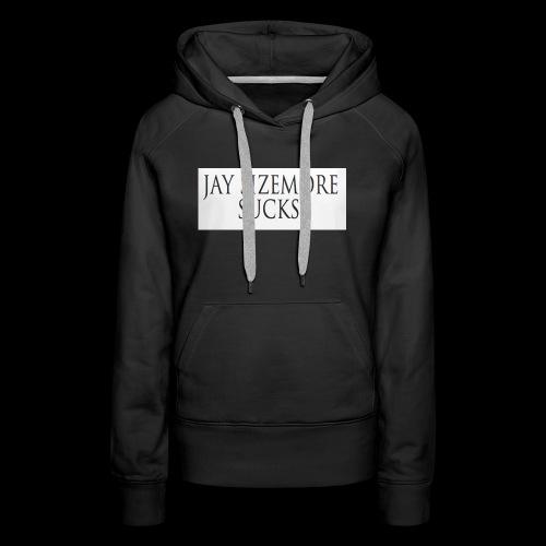 Jay Sizemore Sucks - Women's Premium Hoodie