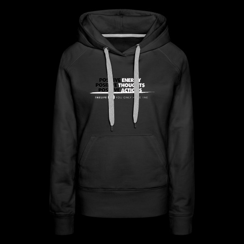 1NE POSITIVE ENERGY THOUGHTS ACTION WHT - Women's Premium Hoodie