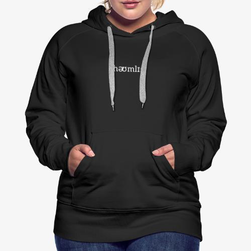 Homeless Pronunciation - Black - Women's Premium Hoodie