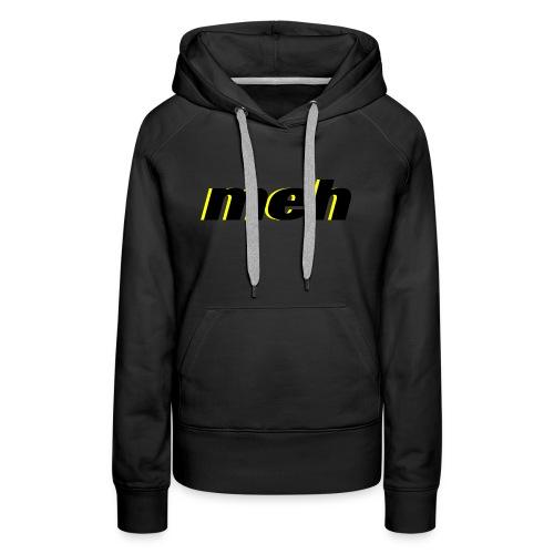 meh - Women's Premium Hoodie