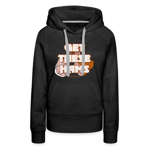#GetTheseHams - Pro Wrestling Shirt - Women's Premium Hoodie