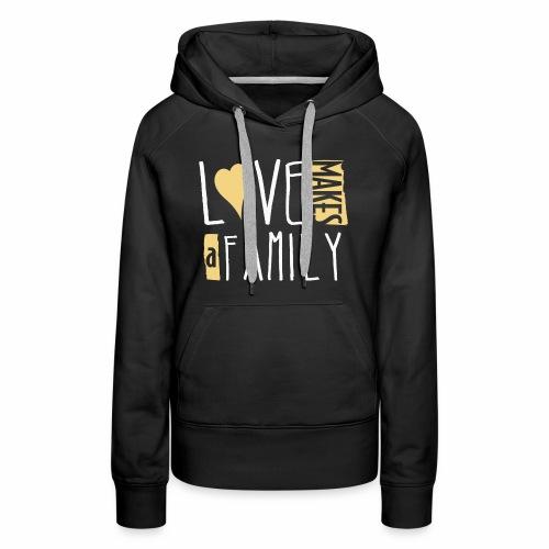 Love Makes a Family - Women's Premium Hoodie