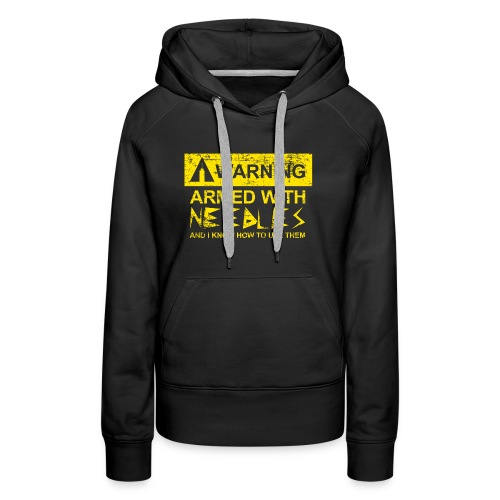 WARNING Armed With Needles - Women's Premium Hoodie